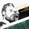 Deceptions of Light and Shadow - Ginger Runner