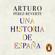 Arturo Pérez-Reverte - Una historia de España