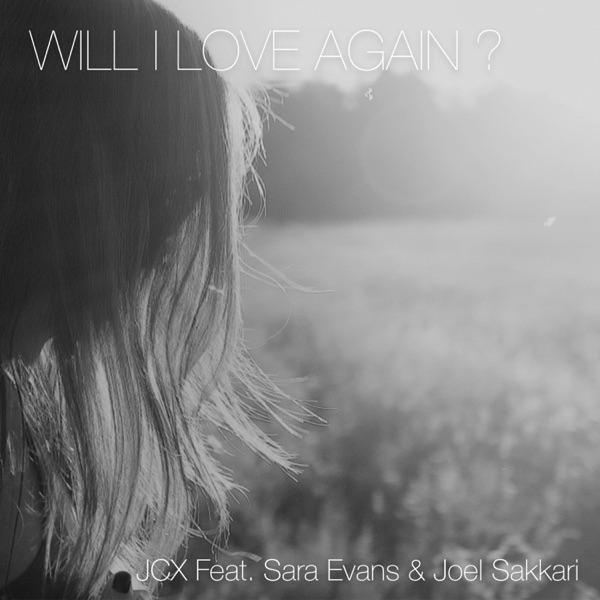 Will I Love Again ? (Studio) [feat. Sara Evans & Joel Sakkari] - Single