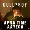 Download Video Apna Time Aayega (From