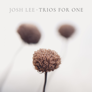 Josh Lee - Trios for One (English Trios for Bass Viols)