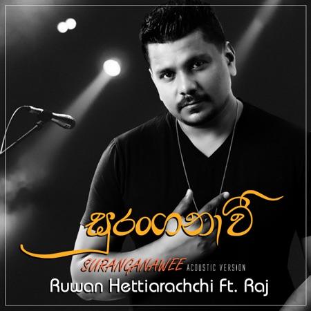 Suranganawee - Ruwan Hettiarachchi feat. Raj