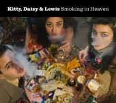 Kitty, Daisy & Lewis - Will I Ever