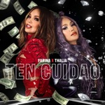 Farina & Thalía - Ten Cuidao