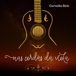 Carvalho Reis - Nas Cordas da Viola
