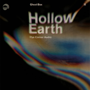 Hollow Earth - Pye Corner Audio - Pye Corner Audio