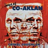 Cathal Coughlan - Song of Co-Aklan