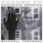 Mitchell Tenpenny - Broken Up (Acoustic)