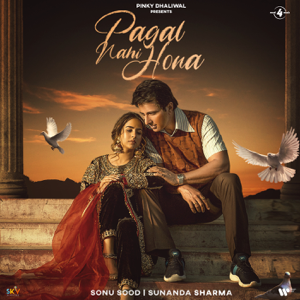 Sunanda Sharma - Pagal Nahi Hona feat. Sonu Sood