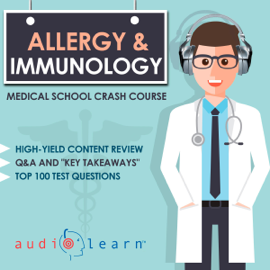 Allergy and Immunology - Medical School Crash Course (Unabridged) audiobook