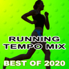 Running Tempo Mix, The Best Running Hits of 2020 (The Best Motivational Running and Jogging Music Playlist to Make Every Run Tracker Workout to a Success) - Various Artists