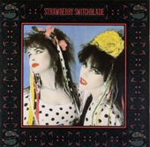 Strawberry Switchblade - Go Away