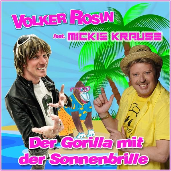 Volker Rosin mit Der Gorilla mit der Sonnenbrille (feat. Mickie Krause)
