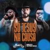 Só Jesus na Causa feat Diego Victor Hugo Single