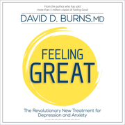 Feeling Great: The Revolutionary New Treatment for Depression and Anxiety (Unabridged)