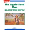 The Apple-Seed Man: John Chapman planted thousands of apple trees as America moved west.