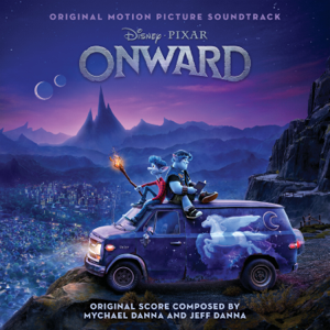 Mychael Danna & Jeff Danna - Onward (Original Motion Picture Soundtrack)