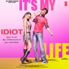 Idiot From Its My Life Single