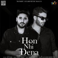 Bobby Sandhu - Hon Nhi Dena (feat. Mankirt Aulakh)