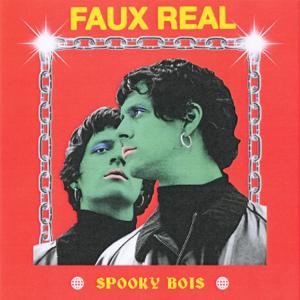 Faux Real - Spooky Bois