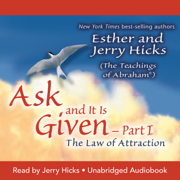 Ask And It Is Given (Part I)