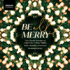 The Choral Scholars of University College Dublin, Desmond Earley & Irish Chamber Orchestra - Be All Merry  artwork