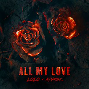 LOLO & ATYPISK - ALL MY LOVE
