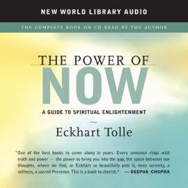 The Power of Now: A Guide to Spiritual Enlightenment audiobook