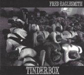 Fred Eaglesmith - Tinderbox