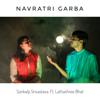 Navratri Garba (feat. Lathashree Bhat)