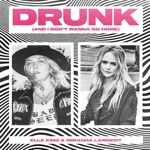 Elle King & Miranda Lambert - Drunk (And I Don't Wanna Go Home)