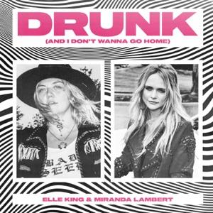Elle King & Miranda Lambert - Drunk (And I Don't Wanna Go Home) - Line Dance Music