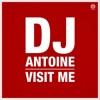 Visit Me - Single, DJ Antoine