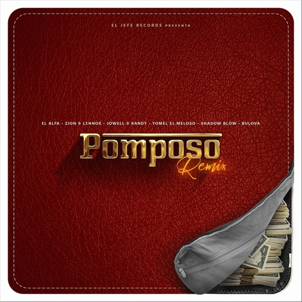 Pomposo (Remix) [feat. Yomel el Meloso, Shadow Blow & Bulova] - Single