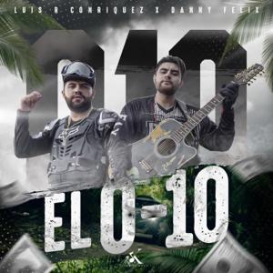 Luis R. Conriquez & Danny Felix - El 0-10
