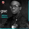 G.U.C - All That Matters artwork