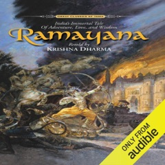Ramayana: India's Immortal Tale of Adventure, Love and Wisdom (Unabridged)