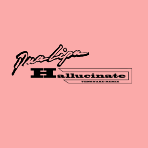 Dua Lipa - Hallucinate (Tensnake Remix)