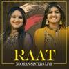 Raat Nooran Sisters Live Single