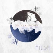 Nuits blanches - Tilda - Tilda