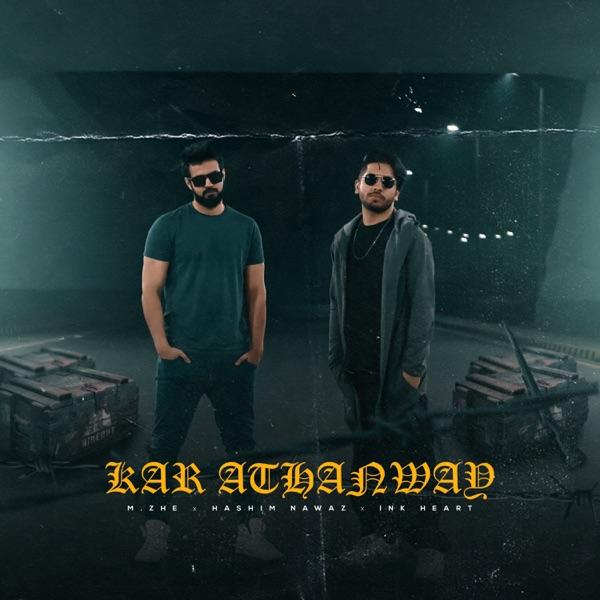 Kar Athanway (feat. Hashim Nawaz & Ink Heart) - Single