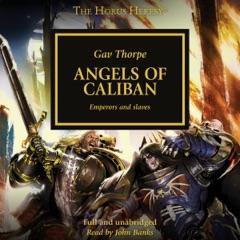 Angels of Caliban: The Horus Heresy, Book 38 (Unabridged)