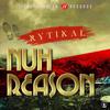 Rytikal - Nuh Reason artwork