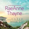 RaeAnne Thayne - The Cliff House  artwork