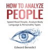 How to Analyze People:  Speed Read People, Analyze Body Language & Personality Types (Unabridged) AudioBook Download