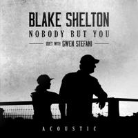 Nobody But You (Duet with Gwen Stefani) [Acoustic] [feat. Gwen Stefani]