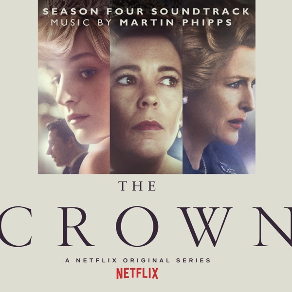 Martin Phipps - The Crown: Season Four (Soundtrack from the Netflix Original Series)