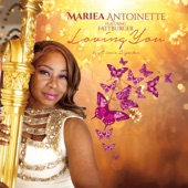 Mariea Antoinette - Loving You (feat. Fattburger) feat. Fattburger