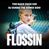 Flossin feat DJ Suede the Remix God Single