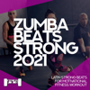 Various Artists - Zumba Beats Strong 2021 - Latin Strong Beats For Motivational Fitness Workout artwork